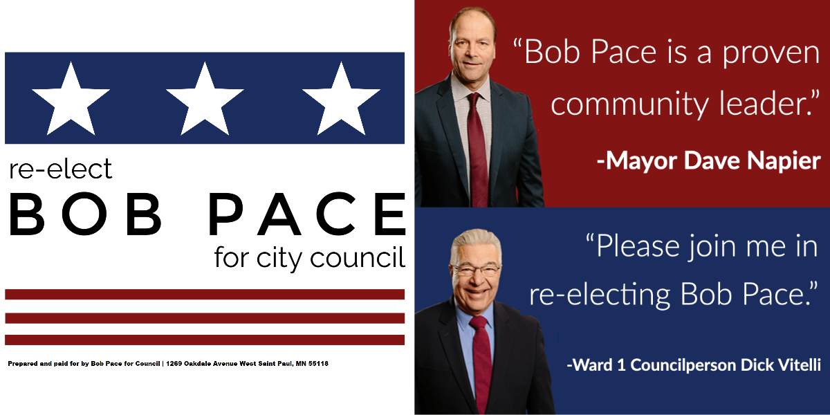Re-elect Bob Pace for Ward 1 City Council