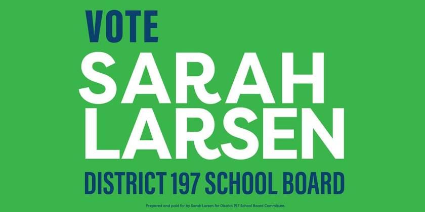 Vote Sarah Larsen District 197 School Board